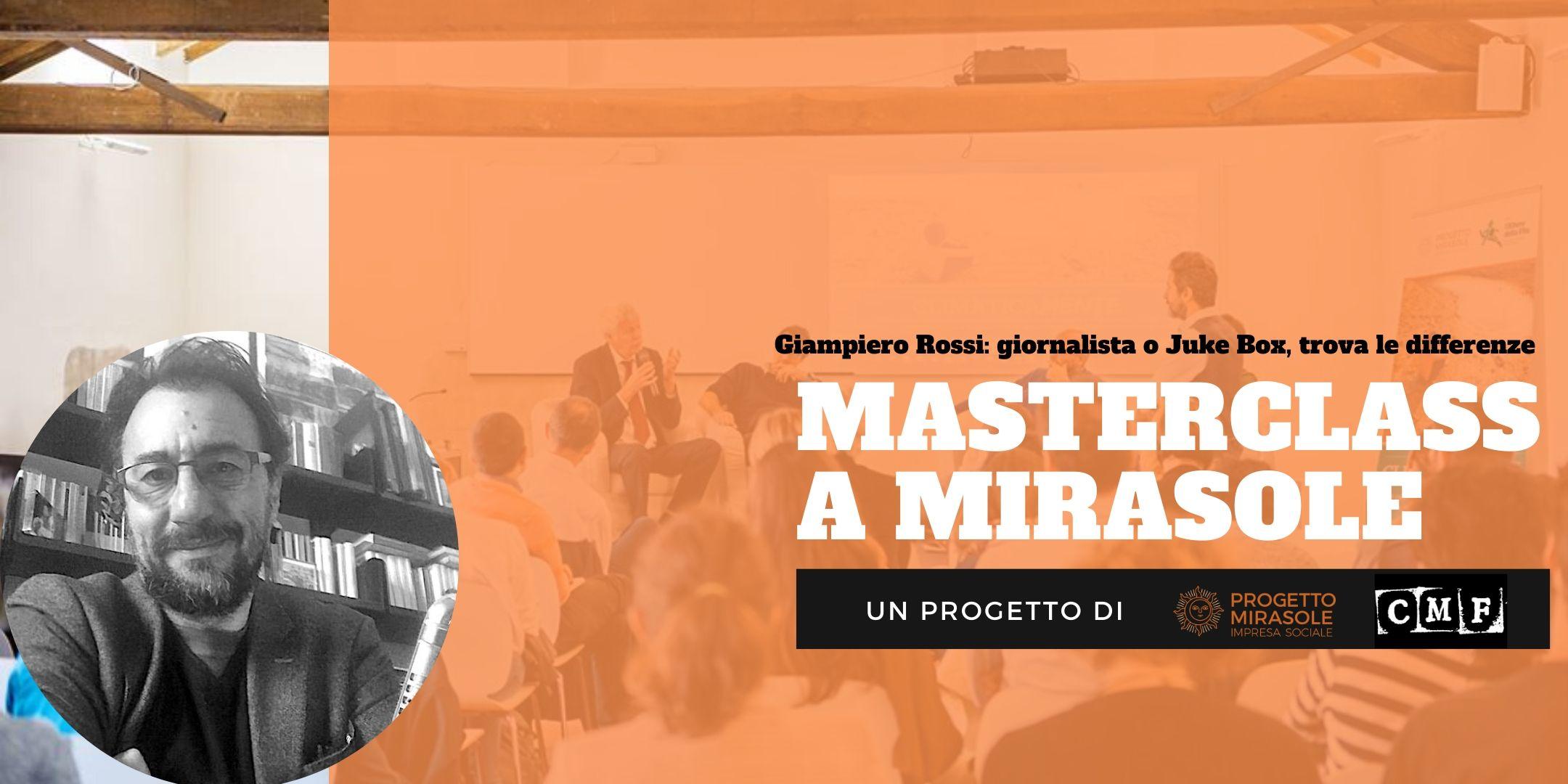 Giampiero Rossi: giornalista o Juke Box trova le differenze | Masterclass a Mirasole