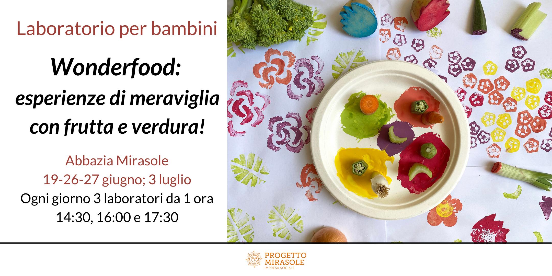 """Sabato 19 giugno in Abbazia arriva """"Wonderfood- esperienze di Meraviglia con frutta e verdura"""""""